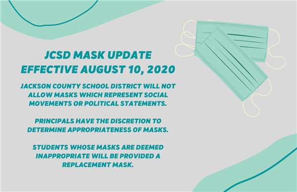 Effective August 10, 2020: JCSD will not allow masks which represent social movements or political statements.
